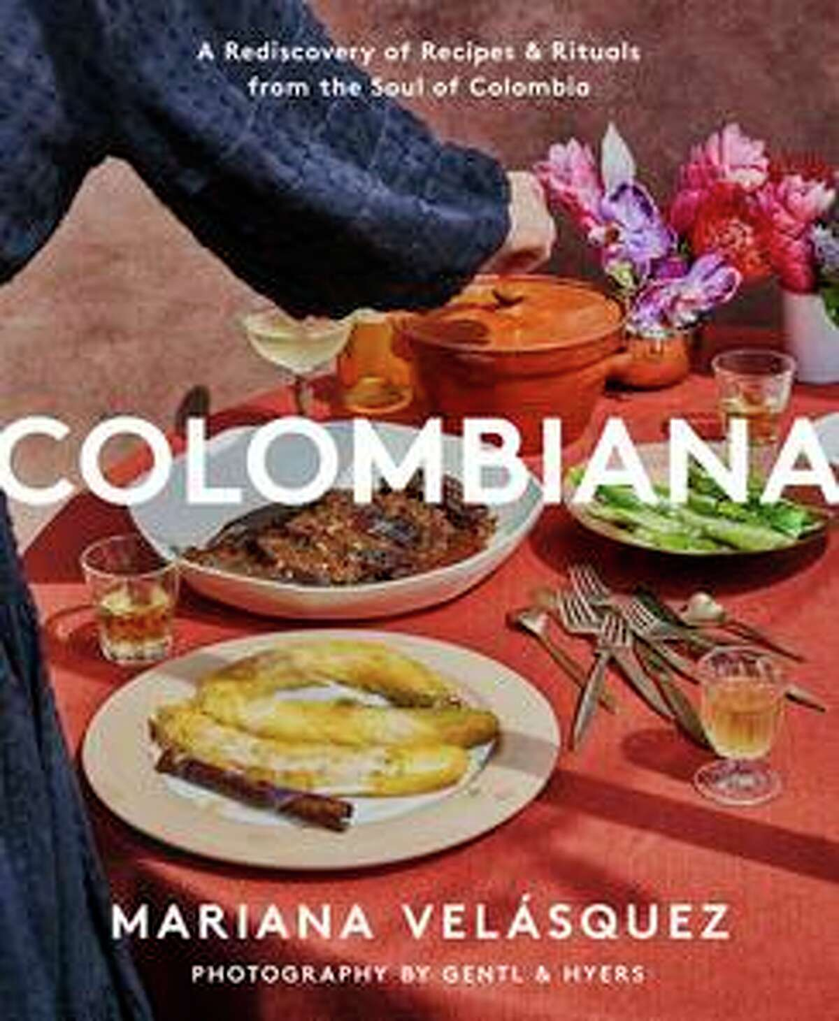 """The cover of """"Colombiana: A Rediscovery of Recipes & Rituals from the Soul of Colombia"""" by Mariana Velásquez."""
