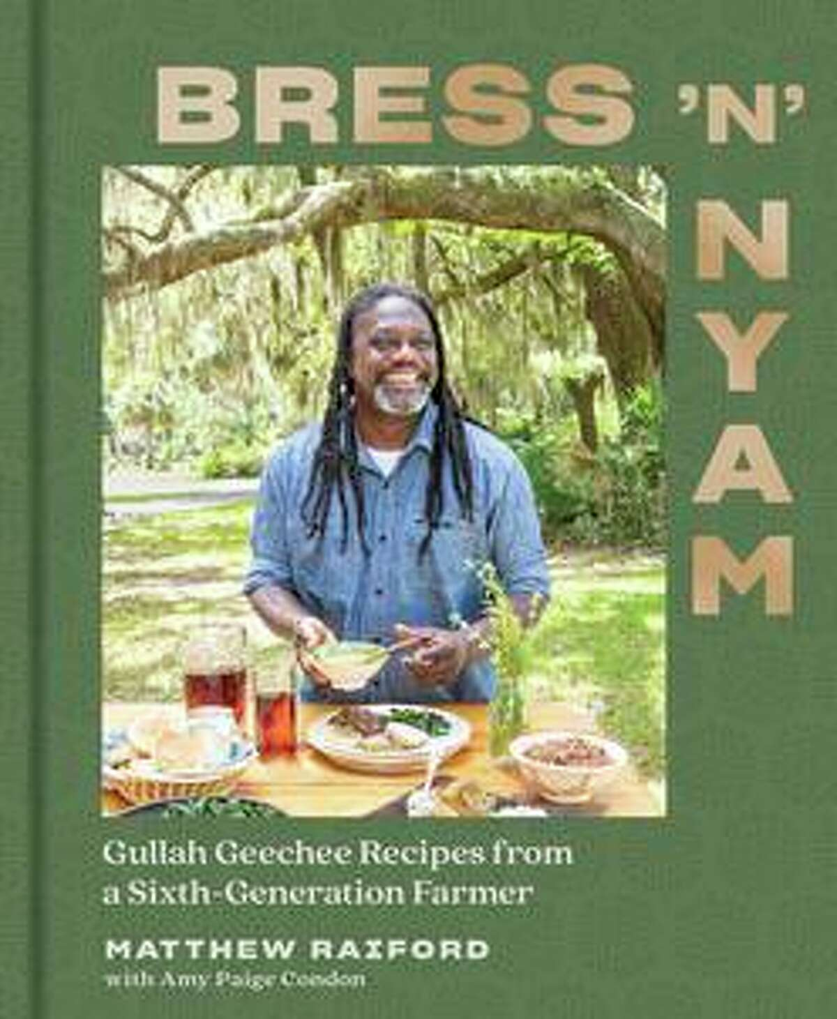 """The cover for """"Bress 'n' Nyam: Gullah Geechee Recipes From a Sixth-Generation Farmer"""" by Matthew Raiford with Amy Paige Condon."""