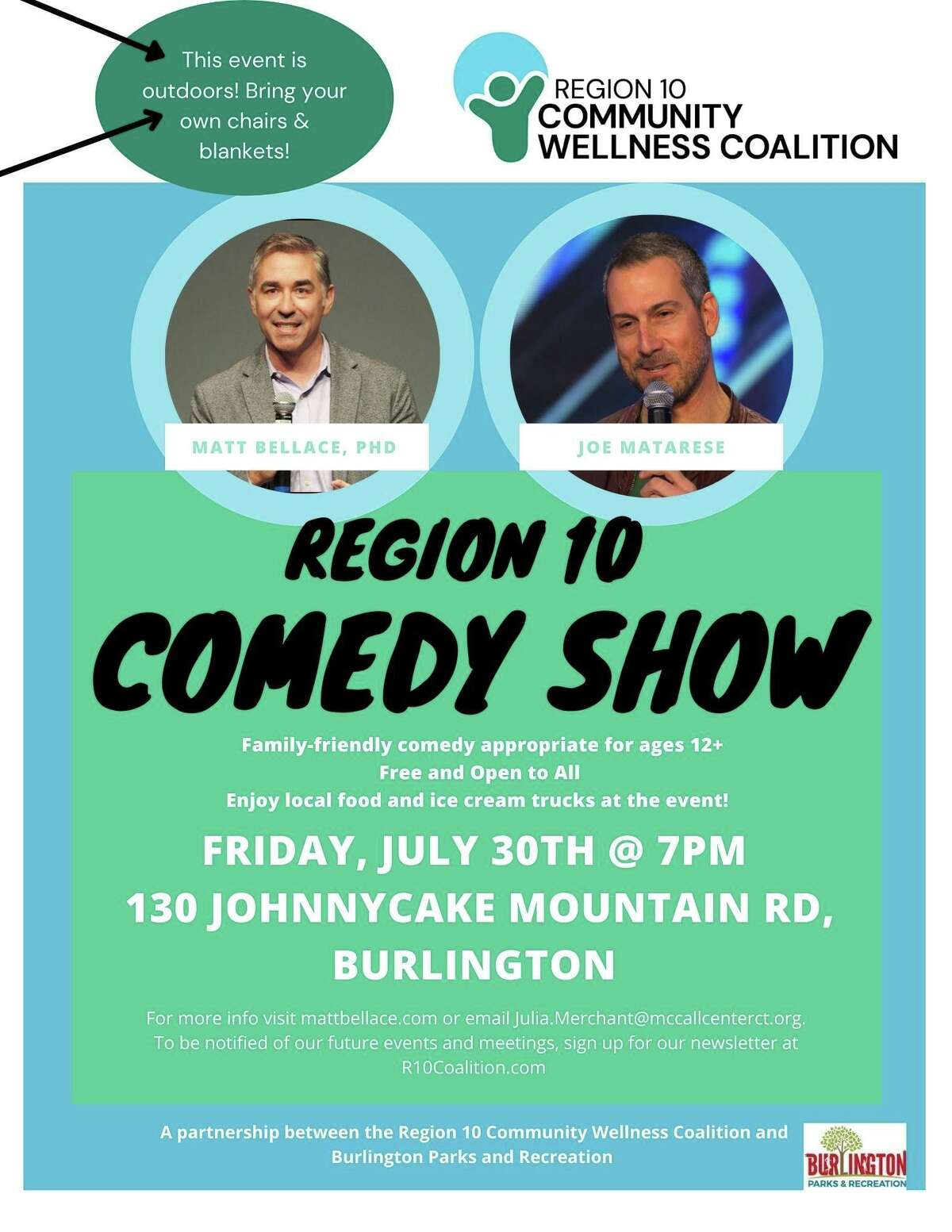 The Region 10 Community Wellness Coalition is partnering with Burlington, CT's Department of Parks and Recreation to host a free comedy show at 7 p.m. on July 30, 130 Johnnycake Mountain Road, the home of Johnnycake Mountain Farm.