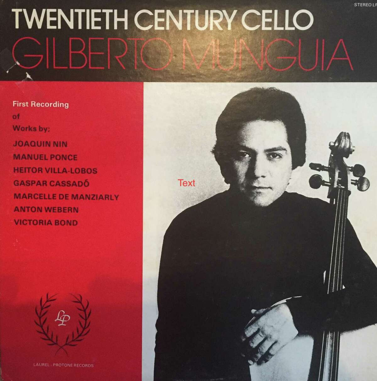"""Cellist Gilbert Munguia, who performed several times in San Antonio, recorded at least one album, """"Twentieth Century Cello,"""" featuring works by mostly Hispanic 20th-century composers. Originally from Kingsville, Munguia was an affiliate artist at Trinity University in 1977."""