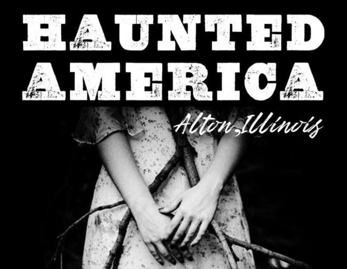 The Haunted America Conference starts at 5 p.m. Friday and runs through Saturday at the Best Western Premier Hotel, 35559 College Ave., Alton.