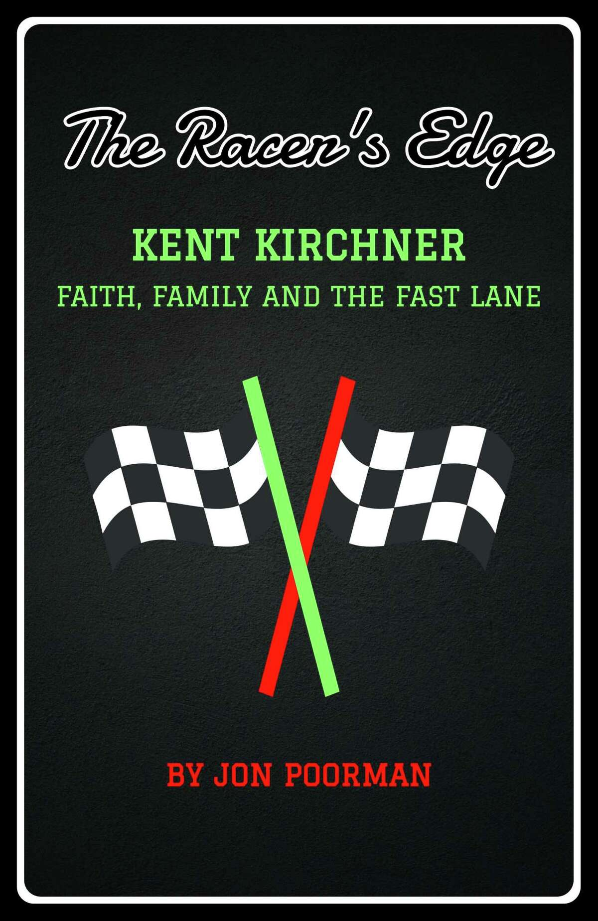 Book cover for biography of former The Woodlands swim coach Kent Kirchner. Authored by Jon Poorman.