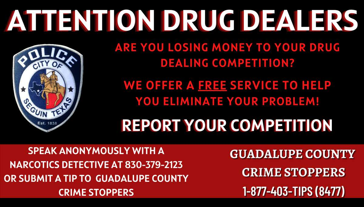 The flier uploaded to Facebook to the Seguin Police Department's Facebook asks dealers to provide anonymous tips to its narcotics detectives or through Guadalupe County Crime Stoppers.