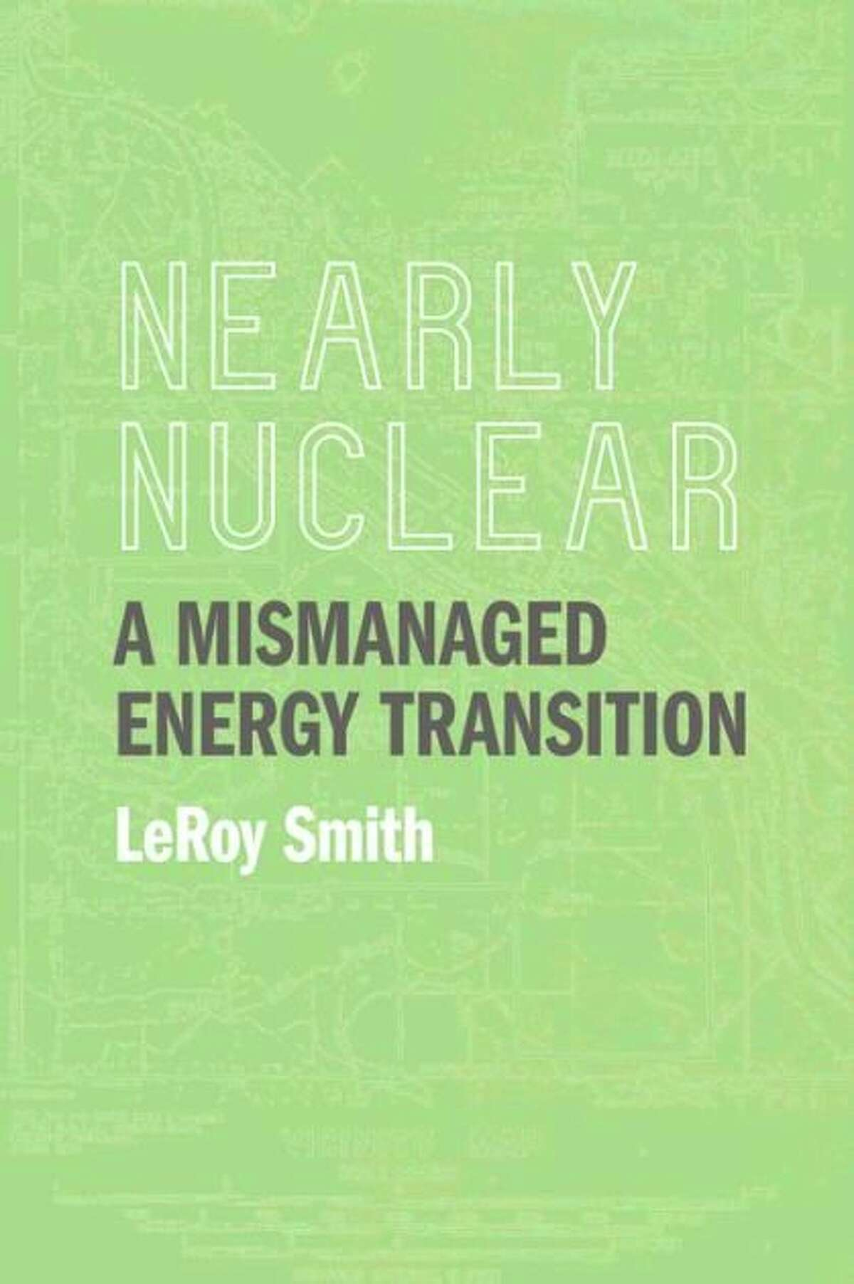 """""""Nearly Nuclear"""" will be for sale from Michigan State University Press through its website at www.msupress.org, and at fine bookstores in September."""