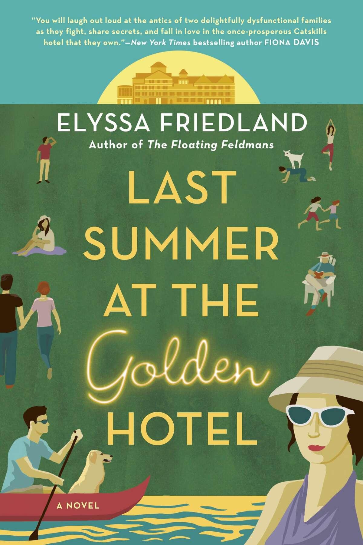 """Last Summer at the Golden Hotel"" is Elyssa Friedland's latest novel."