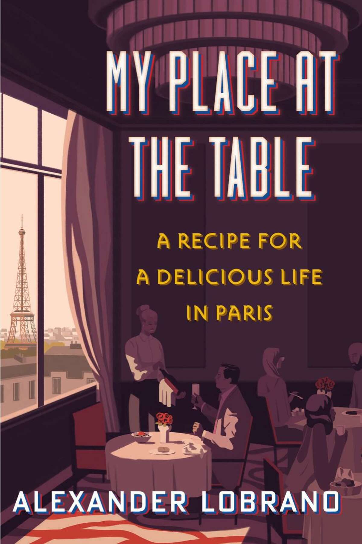 """The Westport Library is hosting author Alexander Lobrano in a conversation with Westport's own Kelle Ruden at 7 p.m. on Tuesday, Aug. 31, to discuss Lobrano's memoir book that is titled: """"My Place At the Table: A Recipe for a Delicious Life in Paris."""" Pictured is a photo of the book cover for the book."""
