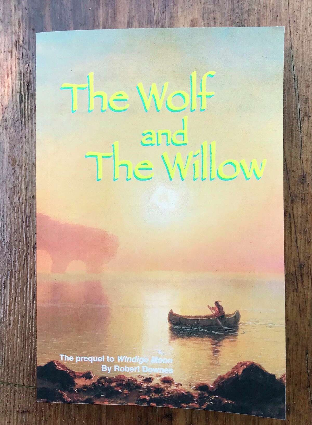 """""""The Wolf and the Willow"""" is a new novel by Benzie County author Robert """"Bob"""" Downes. (Courtesy photo)"""