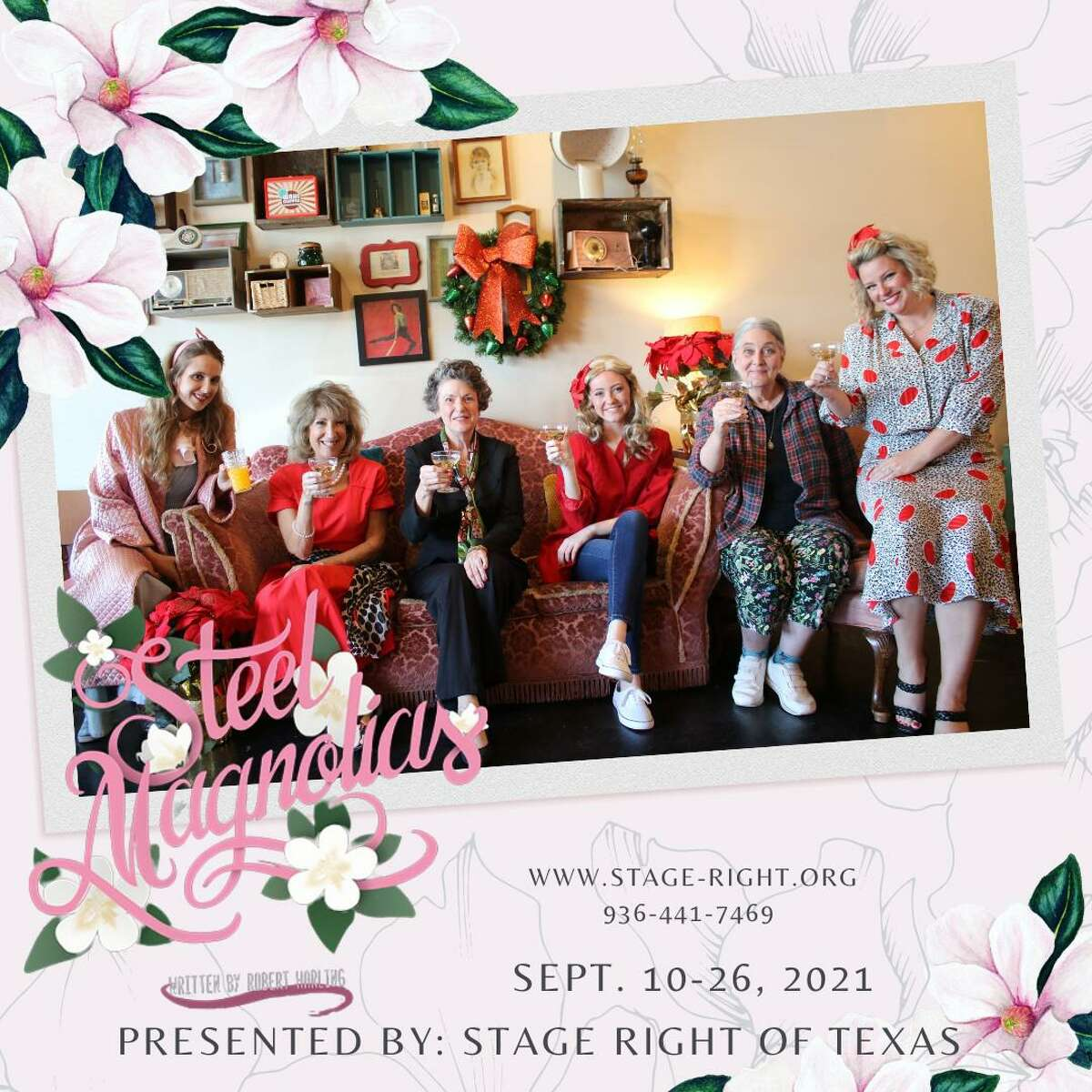 """Stage Right of Texas opens its new season with """"Steel Magnolias"""" at the Crighton Theatre. The show opens Sept. 10 and runs through Sept. 26. Visit www.stage-right.org or crightontheatre.org for tickets."""