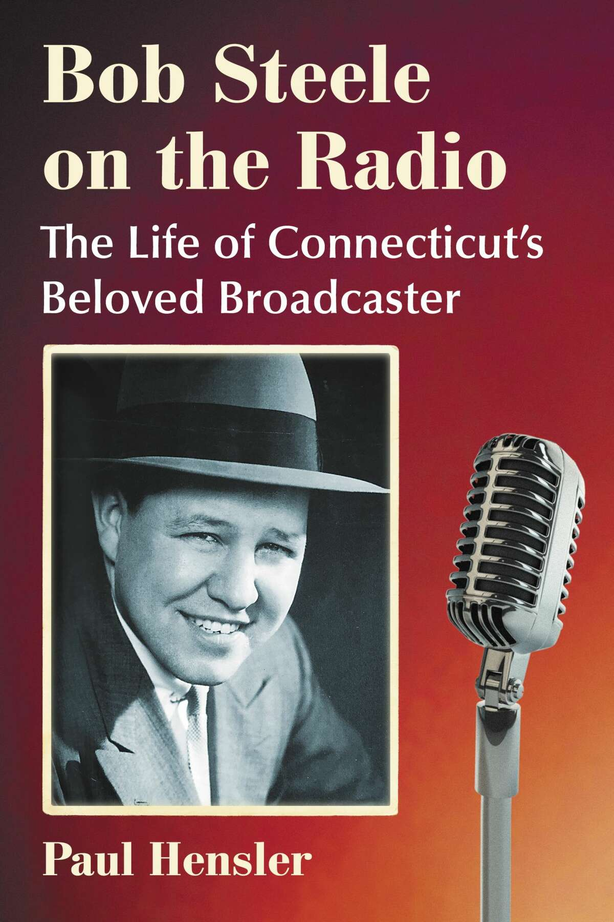 Author Paul Hensler will talk about CT broadcaster Bob Steele on Sept. 23.