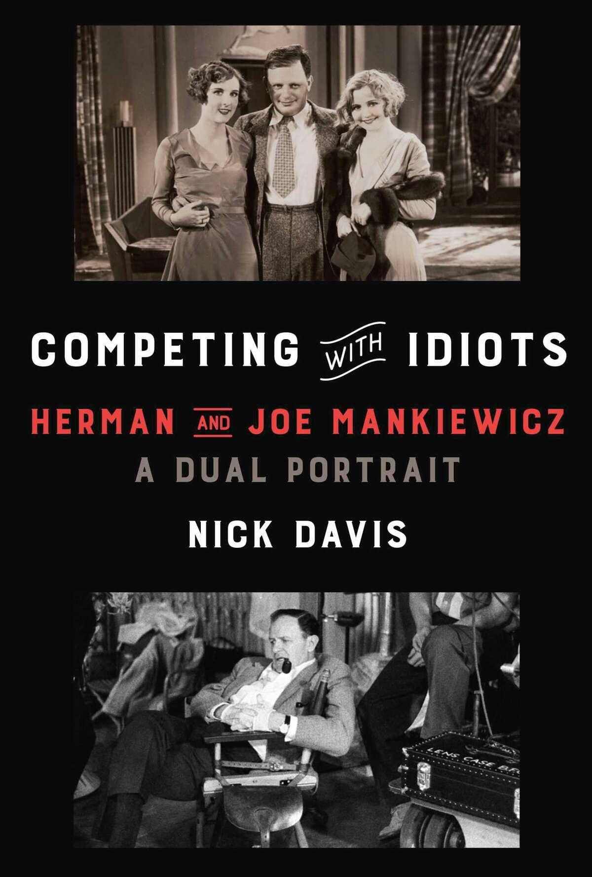 Competing with Idiots: Herman and Joe Mankiewicz, a Dual Portrait