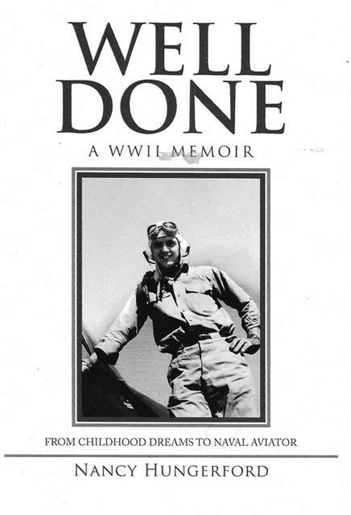 """Nancy Hungerford's book. """"Well Done, A WW II Memoir"""" captures her late husband's experiences during the war."""
