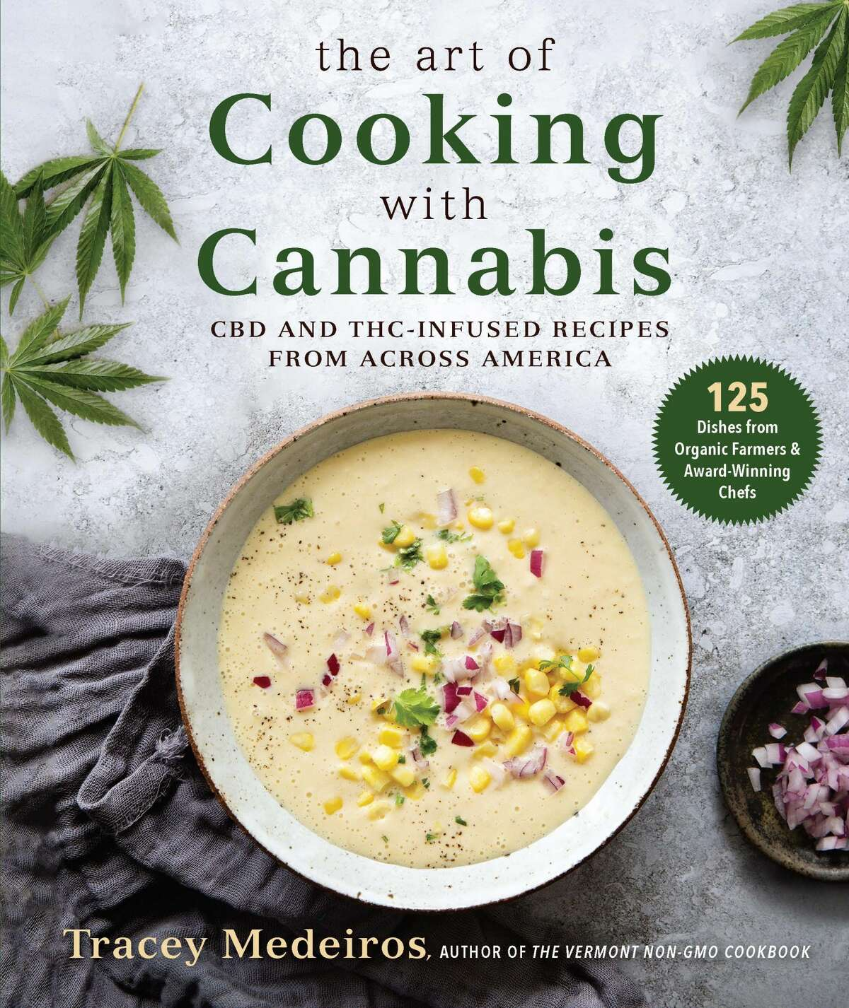 """Tracey Medeiros' new cookbook, """"The Art of Cooking with Cannabis,"""" explores the culinary potential of the plant."""