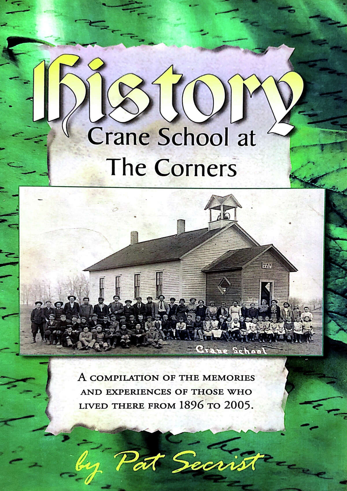 Pages from a book by Pat Secrist illustrate the history of the Crane School. The building has been purchased by Greg and Lori Miiler, who plan to tear down the original school building and open up a business in the newer addition. (Photos provided)
