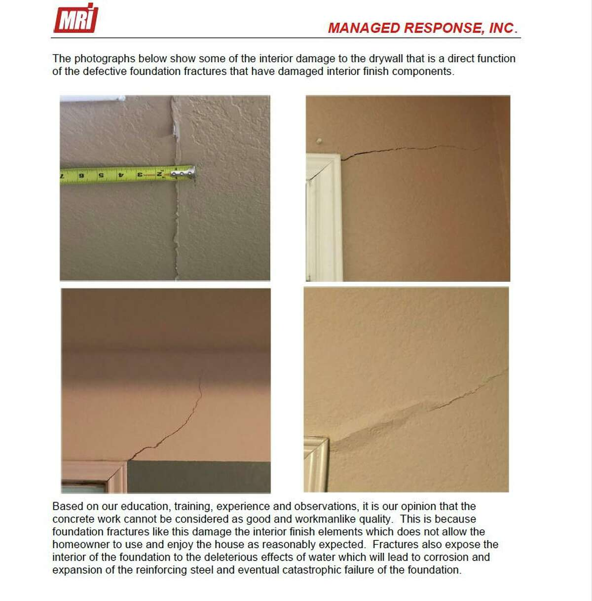 Engineer Michael D. Stall cited one or a combination of factors for foundation fractures and cracks in wallboard and tile, such as incorrect soil preparation, incorrect concrete mix, incorrect placement of reinforcement steel or poor workmanship.