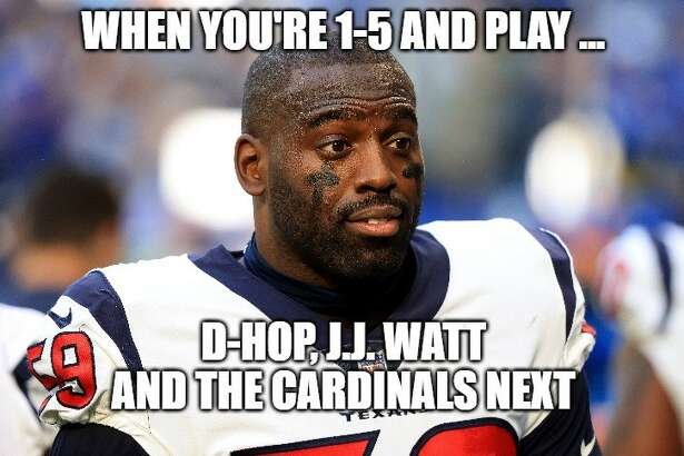 Next week is oinly going to be worse for the Texans, most likely.