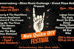 The Conservatory, 554 E. Broadway, in Alton will host their Not Quite DIY Festival form 2-10 p.m. Saturday, Oct. 23.