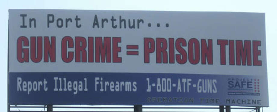 Two billboards donated by a private citizen were unveiled in Port Arthur today in support of Operation Time Machine, an initiative to deter illegal possession of guns, ammunition and body armor. Teresa Mioli/The Enterprise