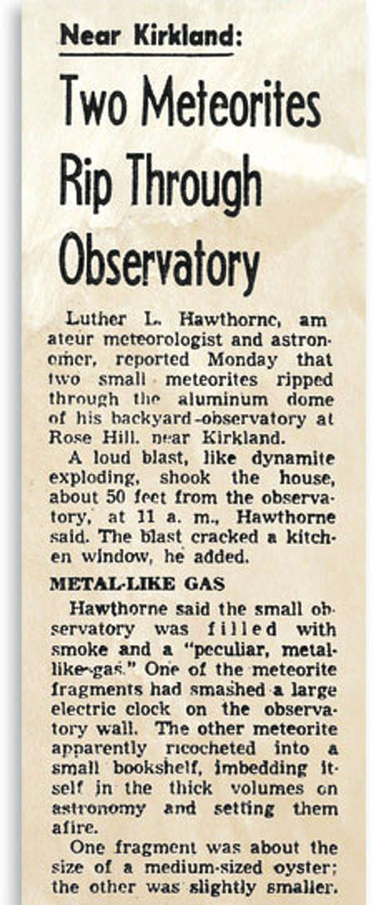 The Seattle P-I's Jan. 18, 1955, edition reported Luther Hawthorne's story about two meteorites that crashed through his backyard observatory.