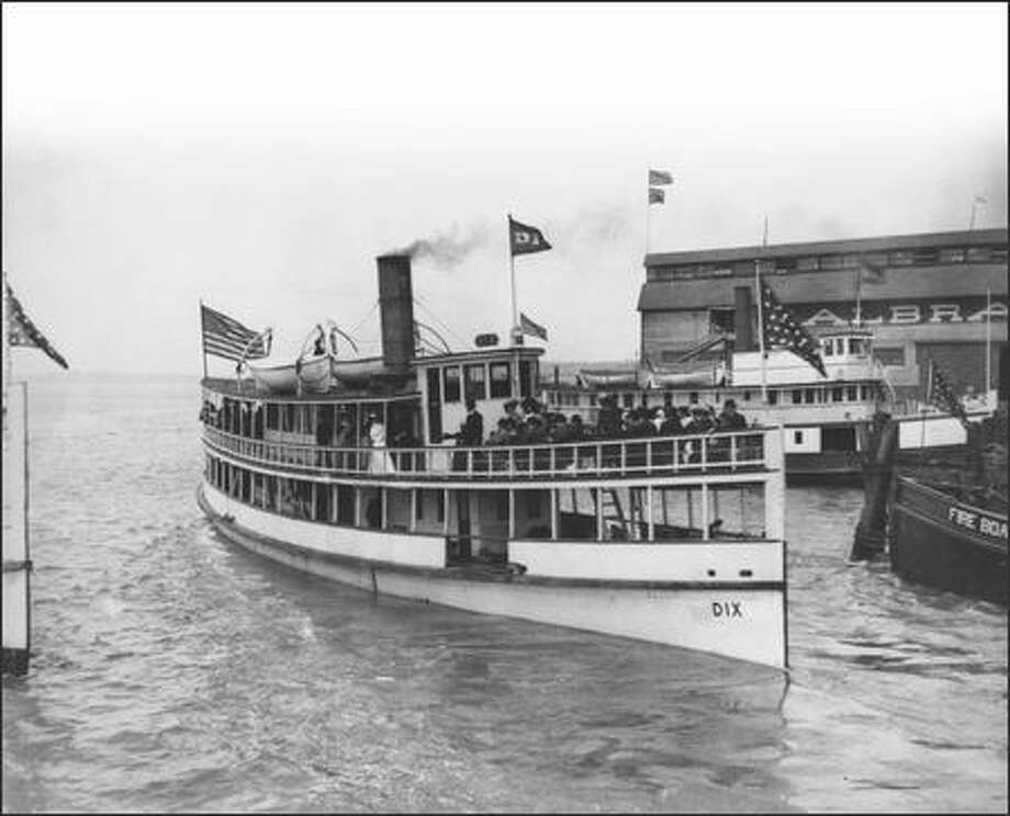 The Dix was built in 1904 and ran from Seattle to Port Blakely on Bainbridge Island. Forty-two people died when it sank in 1906. (Courtesy of Puget Sound Maritime Historical Society) Photo: /
