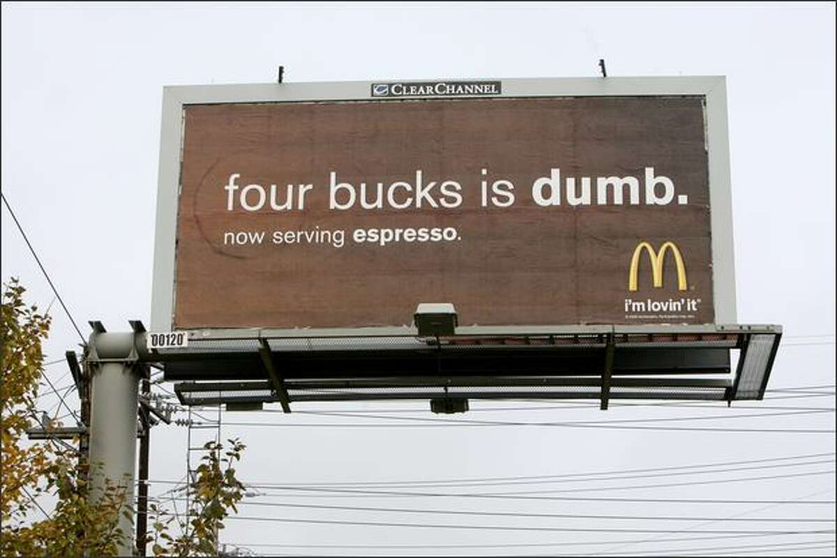 McDonald's advertises its coffee while taking a shot at Starbucks on this billboard on East Marginal Way in Seattle.