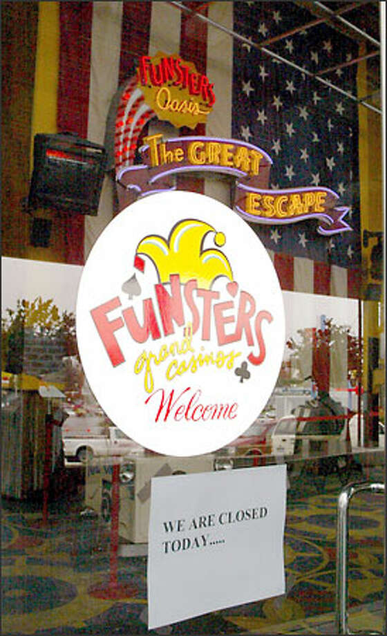 Funsters Grand Casino was closed yesterday shortly after the Department of Justice appointed a trustee for the company's Chapter 7 case. A judge removed the business from Chapter 11 protection against its will. Photo: Phil H. Webber, Seattle Post-Intelligencer / Seattle Post-Intelligencer