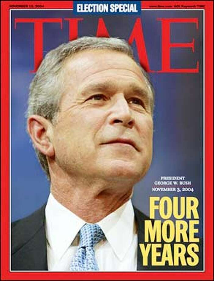 This photo of the Nov. 15, 2004, special election issue of Time Magazine with President George W. Bush on its cover was released in New York  Wednesday. Bush won both the popular and electoral vote in his re-election bid, defeating Democratic challenger John Kerry. (AP Photo/ Time Magazine) Photo: Associated Press / Associated Press