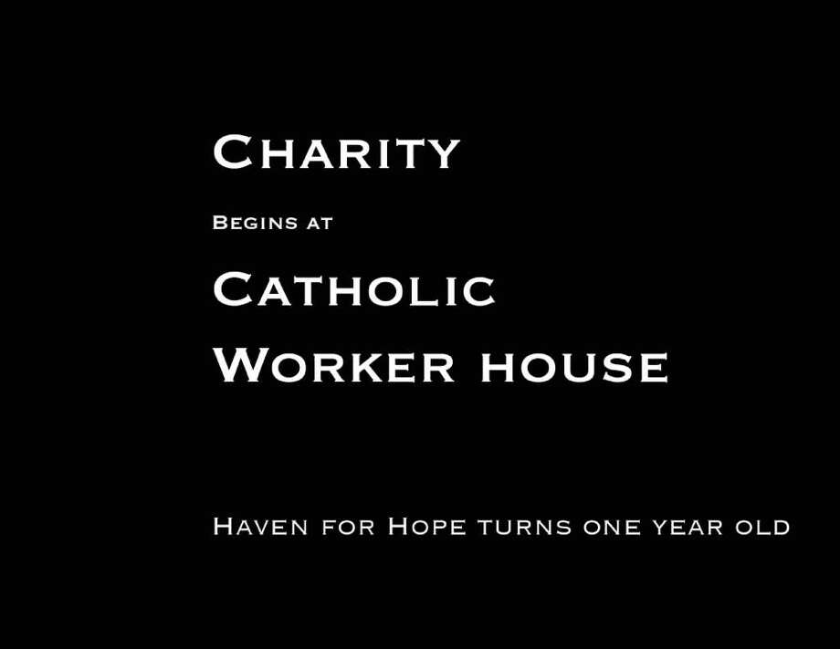 Charity begins at Catholic Worker House Photo: Express-News