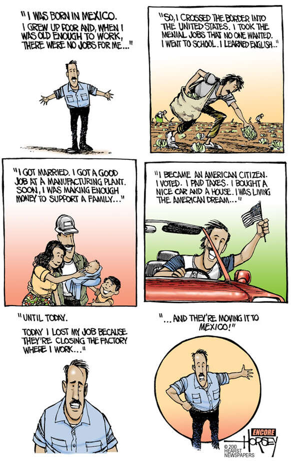 Immigrating workers, emigrating jobs - Originally published on September 7, 2010 Photo: David Horsey, Seattlepi.com