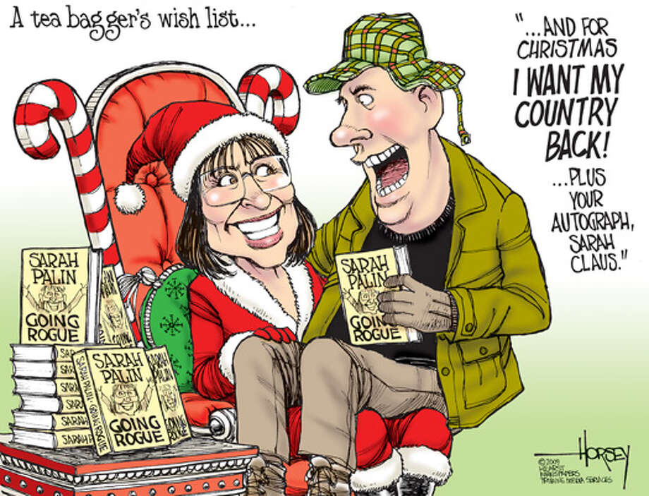 A tea bagger's wish list ... - Originally published on December 1, 2009 Photo: David Horsey, Seattlepi.com