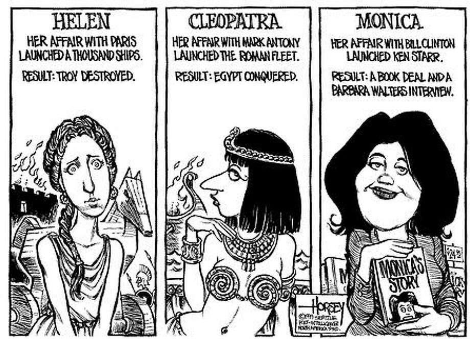 Femmes Fatale: Helen of Troy, Cleopatra & Monica Lewinsky - Originally published on March 5, 1999 Photo: David Horsey, Seattlepi.com