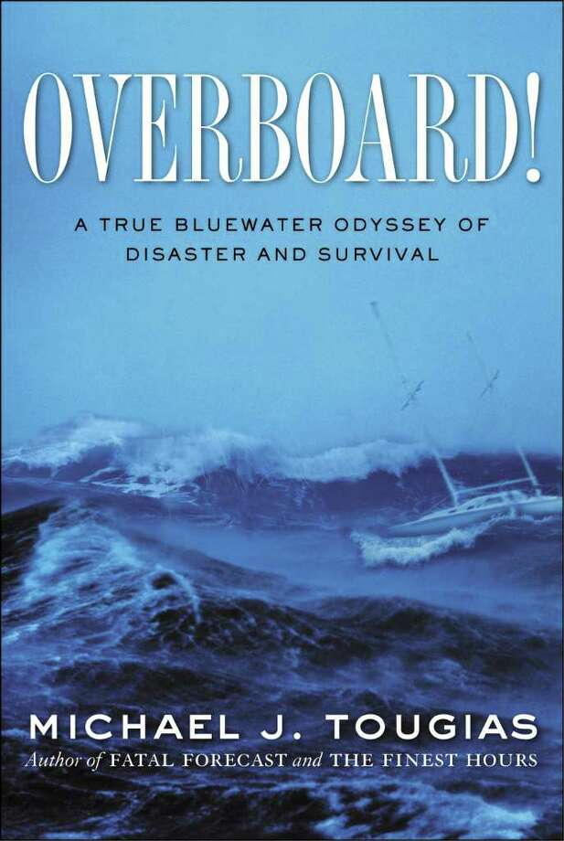 "Michael J. Tougais' book, ""Overboard!"" Photo: Contributed Photo"