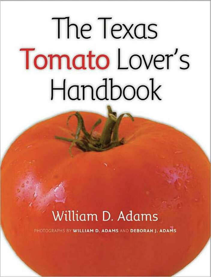 The Texas Tomato Lover's Handbook, by William D. Adams; $25 	¥	Pub. Date: March 2011 	¥	Publisher: Texas A&M University Press 	¥	Format: Paperback , 192pp 	¥	Sales Rank: 581,582 	¥	Series: AgriLife Research and Extension Service Series 	¥	ISBN-13: 9781603442398 	¥	ISBN: 1603442391