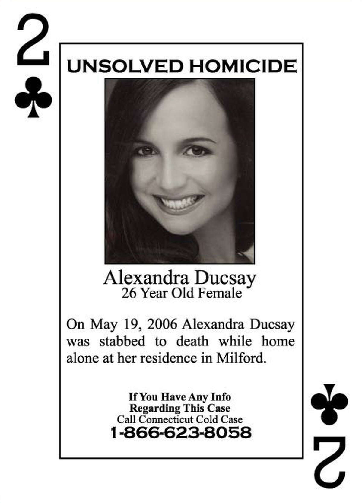 Alexandra Ducsay's photo is on the two of clubs, in a deck of playing cards depicting victims of unsolved murders. The cards are distributed to inmates in the state's prisons in the hope that they will generate tips or leads. Ducsay was murdered in her Devon home five years ago