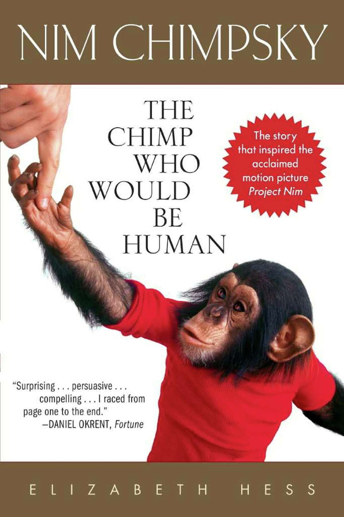 """The film """"Project Nim"""" is based on Elizabeth Hess's book """"Nim Chimpsky: The Chimp Who Would Be Human."""""""