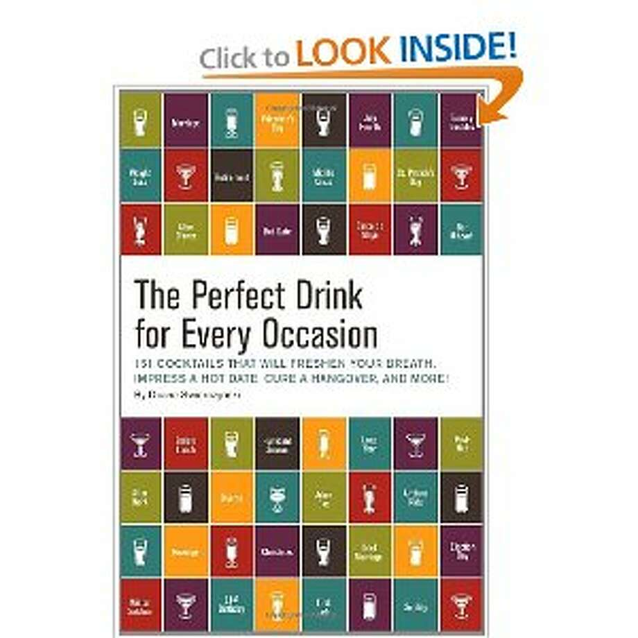 The Perfect Drink for Every Occasion, by Duane Swierczynski (Quirk Books; $15) Photo: Book Cover