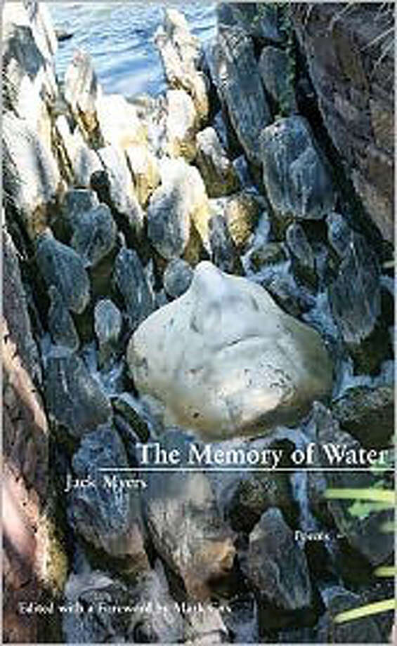 'The Memory of Water: Poems by Jack Myers' Photo: Courtesy Photo