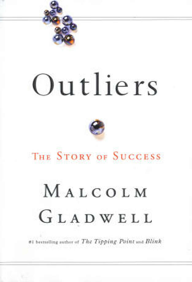 Outliers The Story of Success Malcolm Gladwell Hachette Book Group Photo: Hachette Book Group