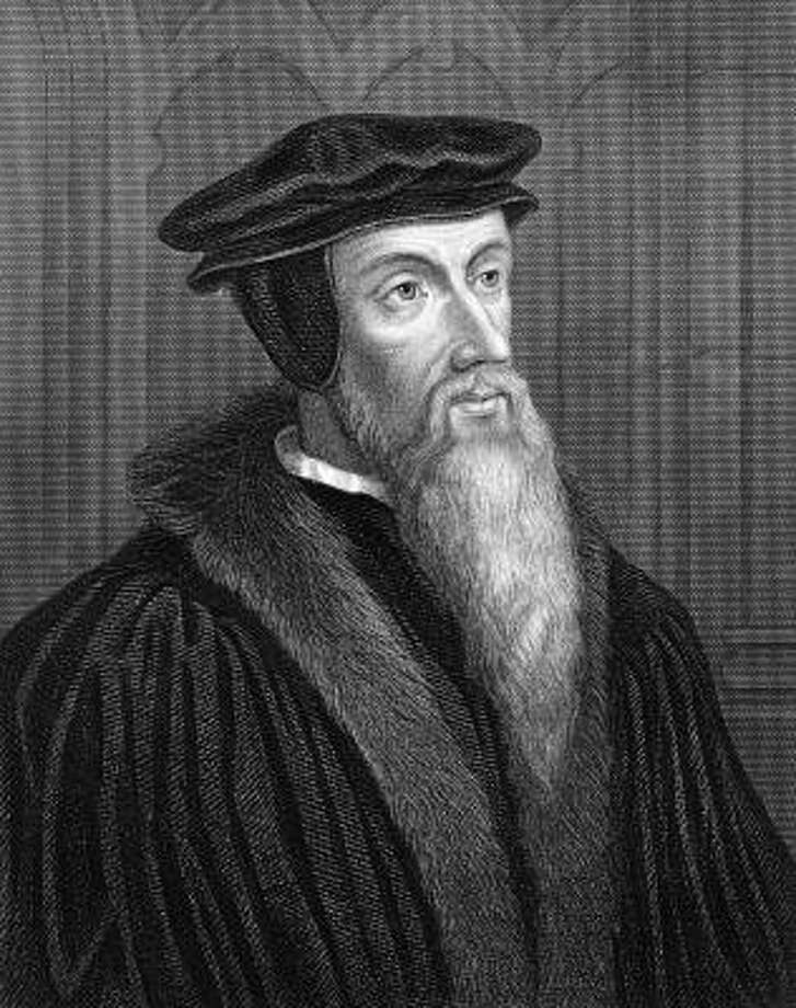 French theologian and reformer John Calvin Photo: Hulton Archive, Getty Images