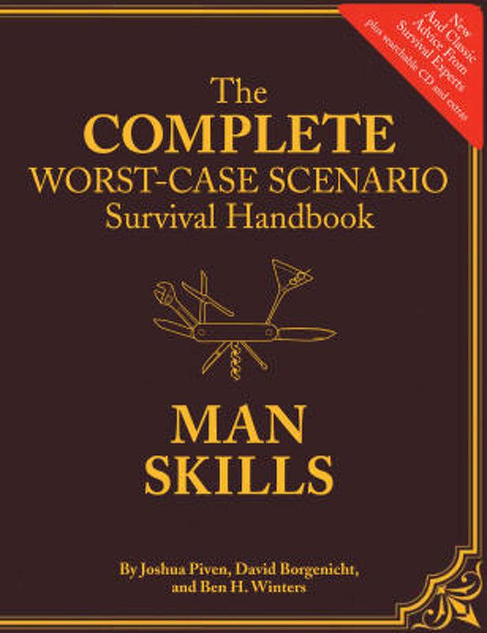 The Complete Worst-Case Scenario Survival Handbook: Man Skills helps guys get through the perilous world. Photo: Chronicle Books