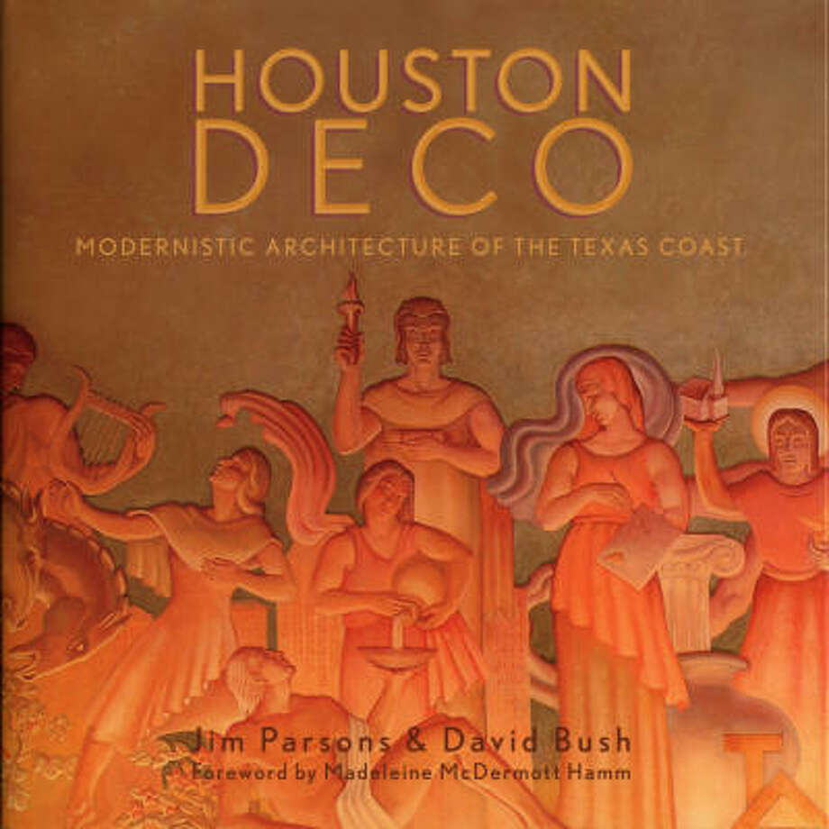 Houston Deco: Modern Architecture of the Texas Coast was written by Jim Parsons and David Bush. Photo: Bright Sky Press