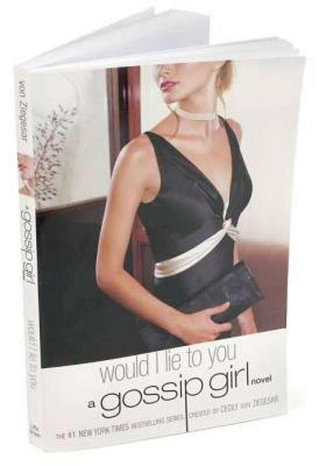 Would I Lie To You: A Gossip Girl Novel