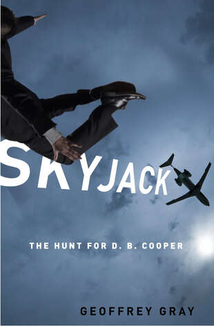 "The cover to ""Skyjack: The Hunt For D.B. Cooper,"" by New York Magazine contributing editor Geoffrey Gray. He has a reading at the Lake Forest Park Third Place Books Aug. 16. (Crown Publishing Group)"