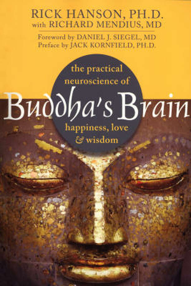 Buddha's Brain: The Practical Neuroscience of Happiness, Love & Wisdom by Rick Hanson, Ph.D., with Richard Mendius, M.D. Photo: Rick Hanson, New Harbinger Publications Inc.