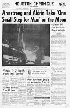 On July 21, 1969, Neil Armstrong and Buzz Aldrin ''Take One Small Step for Man'' on the Moon. Photo: Chronicle File