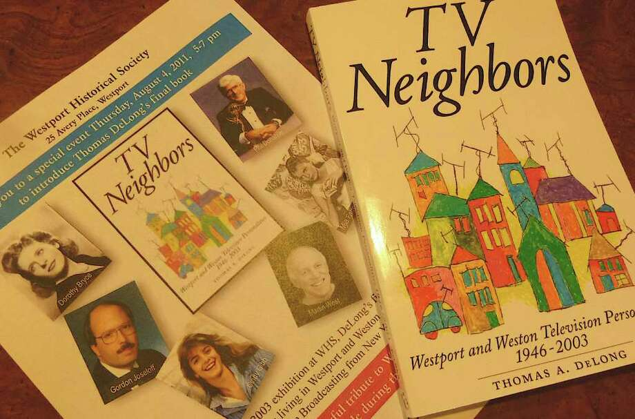"""TV Neighbors"" by Tom DeLong and Wally Woods chronicles the television personalities living in the Westport/Weston area in the years 1946 to 2003. Photo: Mike Lauterborn / Westport News contributed"