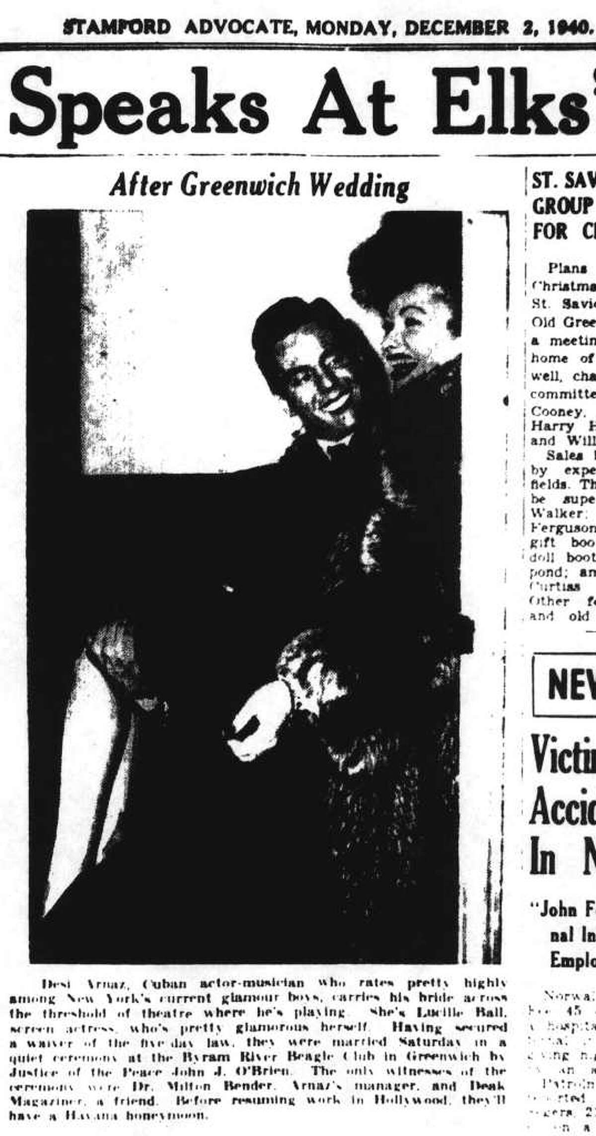 The Dec. 2, 1940 edition of the Stamford Advocate includes a photograph of Desi Arnaz and Lucille Ball after their Nov. 30 wedding at the Byram River Beagle Club in Greenwich. According to the caption, they planned a Havana honeymoon.