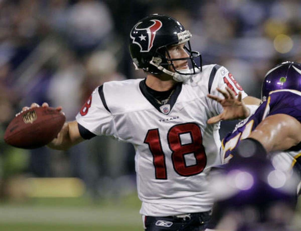Sage Rosenfels , 2006-08: He played three seasons with the Texans, filling in as a starter when Matt Schaub was injured. Rosenfels was traded to the Vikings in February 2009.
