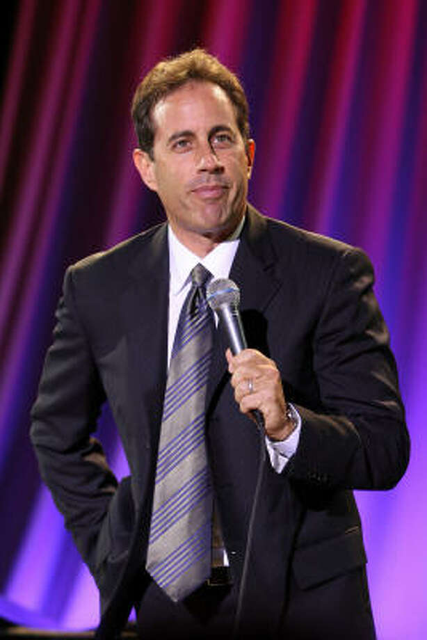 Unlike his TV show, Jerry Seinfeld's stand-up comedy isn't really about nothing. Or is it? Judge for yourself. Until he gets a hankering to do TV again, his Houston show and syndicated TV are the only ways to see him. 9 p.m. Friday at Jones Hall, 615 Louisiana. Tickets are $45-$75; 713-629-3700 or www.ticketmaster.com. Photo: Bryan Bedder, Getty Images