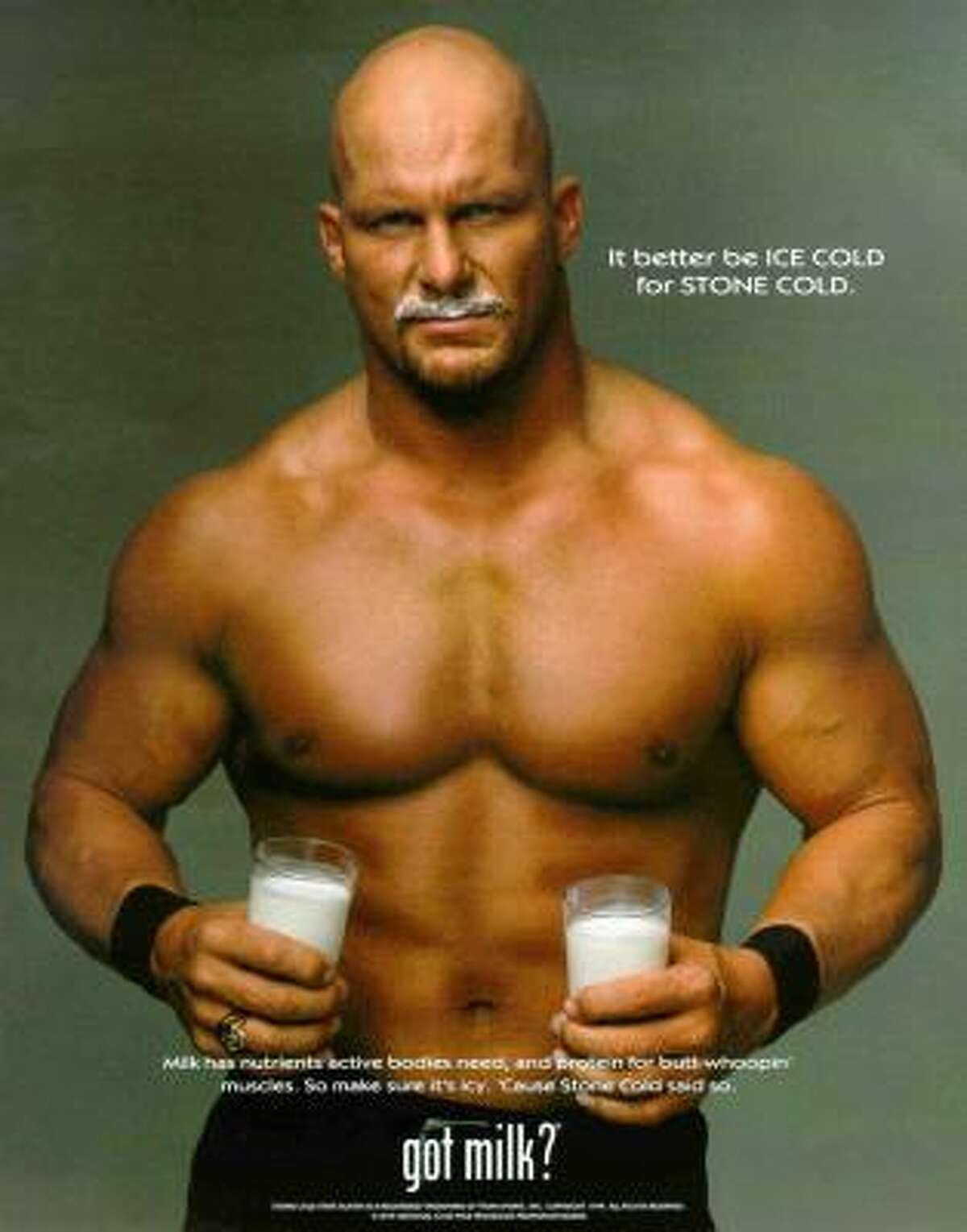 Stone Cold Steve Austin, is sporting a brand new `stache - of ice cold milk that is.