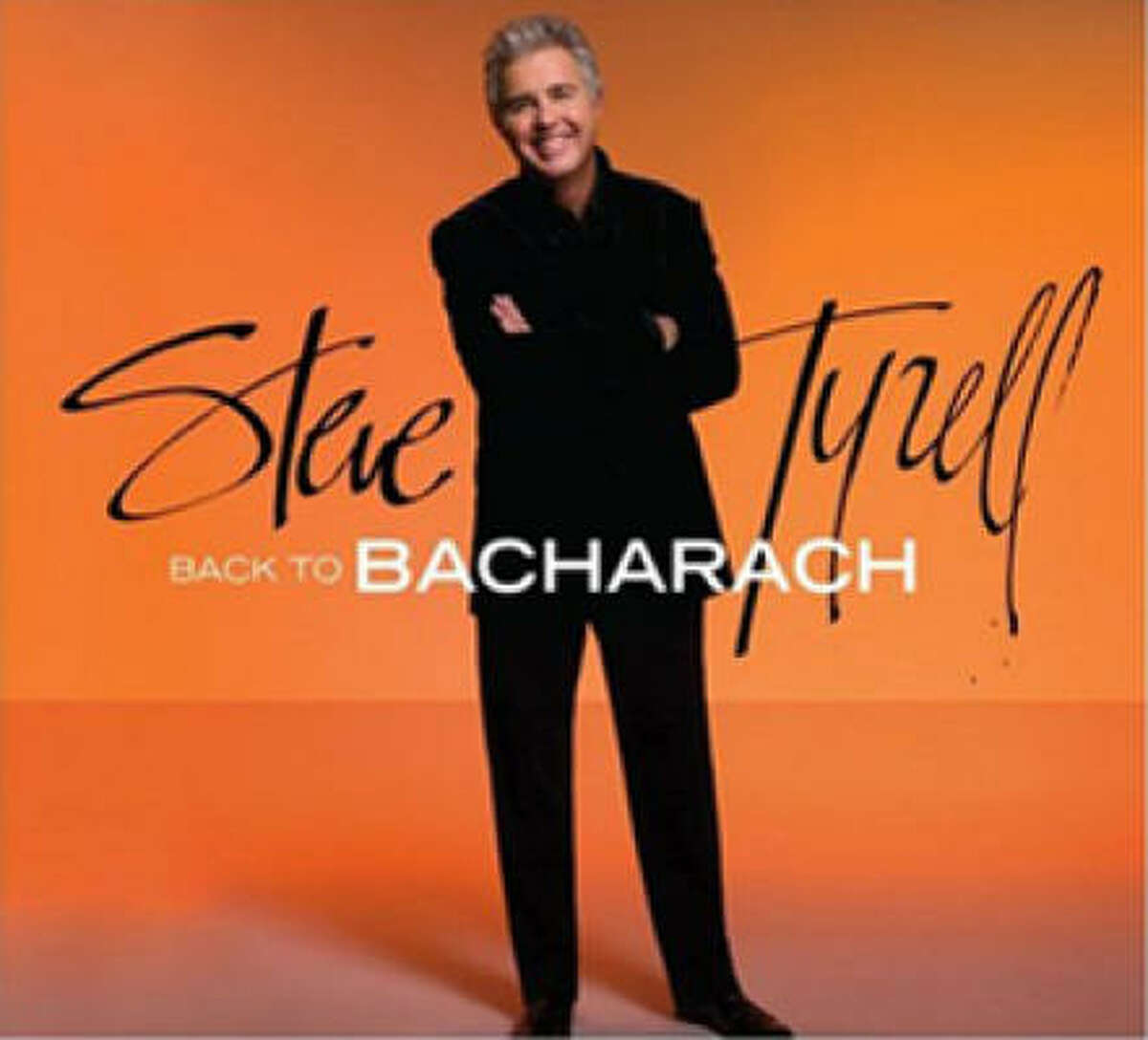 Back to Bacharach (2008), Steve Tyrell: Houstonian Tyrell's gruff, twangy voice was a warm partner for the often clean standards by his mentor Burt Bacharach.
